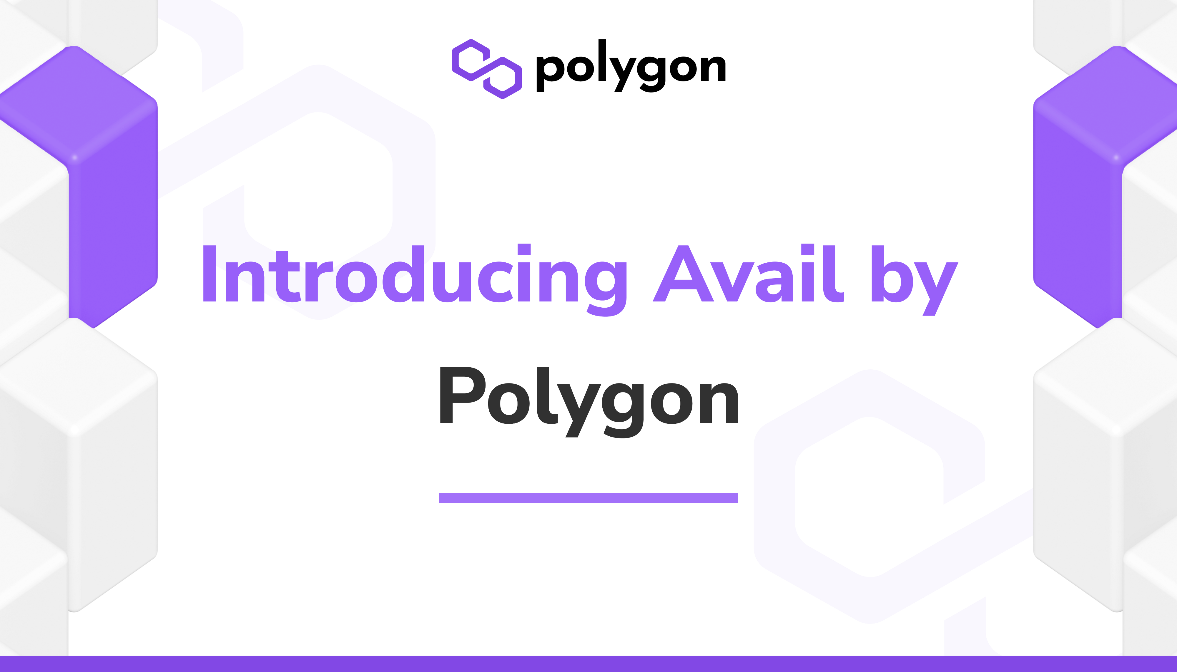 Introducing Avail by Polygon — a Robust General-Purpose Scalable Data  Availability Layer | by Polygon | Jun, 2021 | Medium